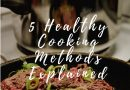 5 Healthy Cooking Methods Explained